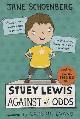 Stuey Lewis Against All Odds By Schoenberg, Jane/ Evans, Cambria (ILT)